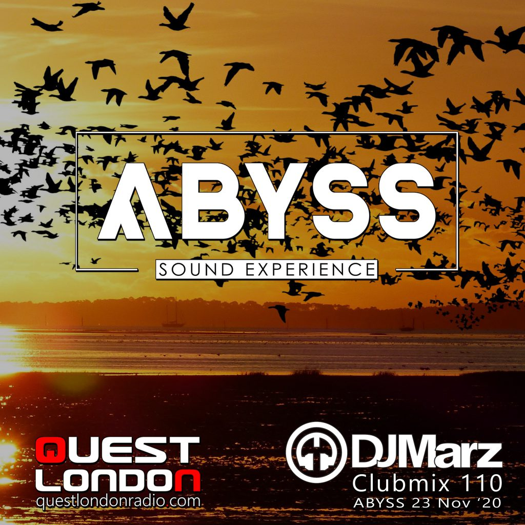 Clubmix 110 - Abyss Sound Experience Show (23-11-2020) for Quest London Radio by DJMarz